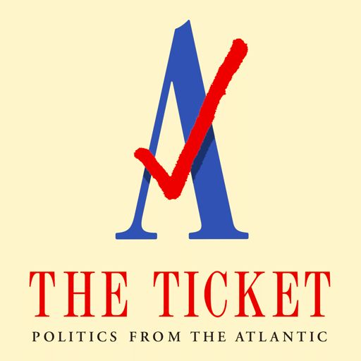 Cover art for podcast The Ticket: Politics from The Atlantic
