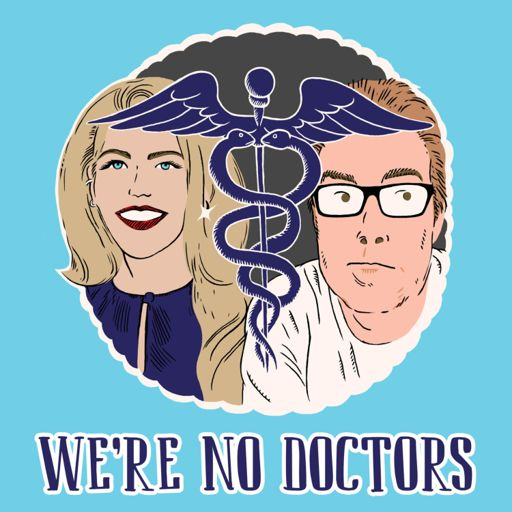 Cover art for podcast We're No Doctors