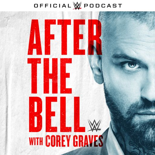 Cover art for podcast WWE After The Bell with Corey Graves