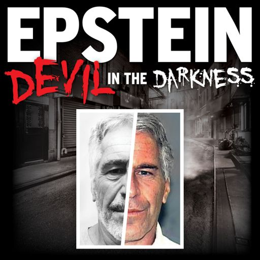 Cover art for podcast EPSTEIN: Devil in the Darkness