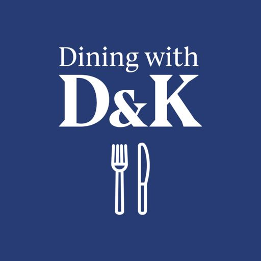 Cover art for podcast Dining with D and K