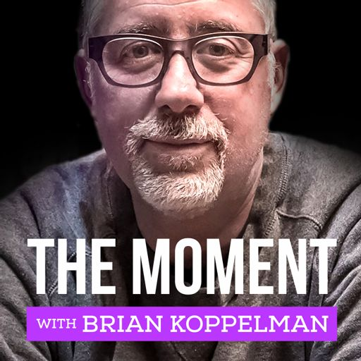 Cover art for podcast The Moment with Brian Koppelman