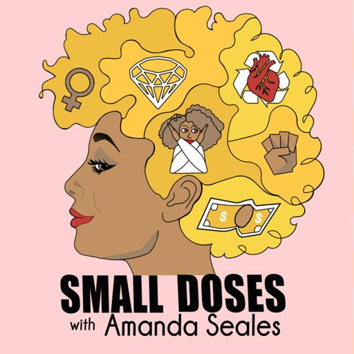 Cover art for podcast Small Doses with Amanda Seales