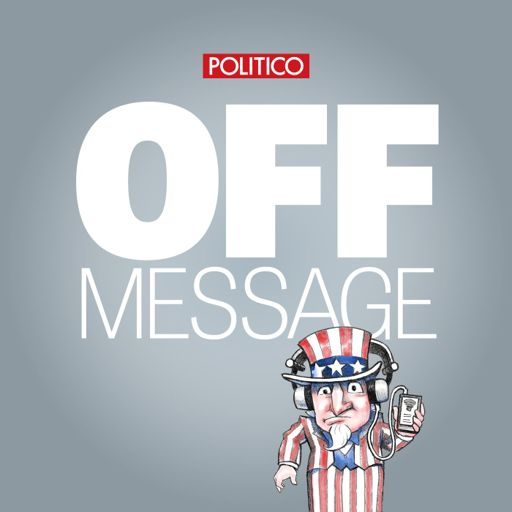 Cover art for podcast POLITICO's Off Message