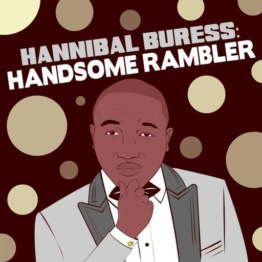 Cover art for podcast Hannibal Buress: Handsome Rambler