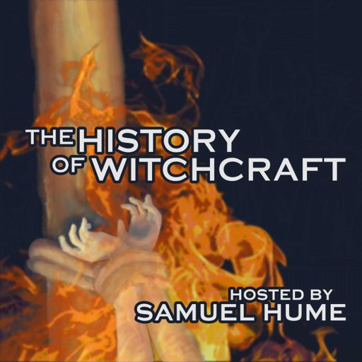 Cover art for podcast The History of Witchcraft