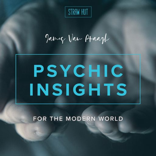Cover art for podcast Psychic Insights for the Modern World with James Van Praagh