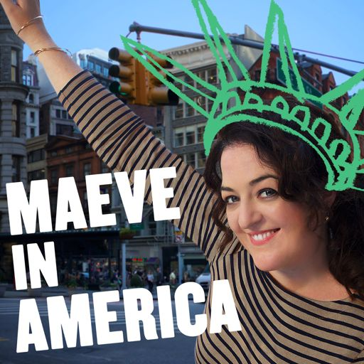 Cover art for podcast Maeve in America: Immigration IRL