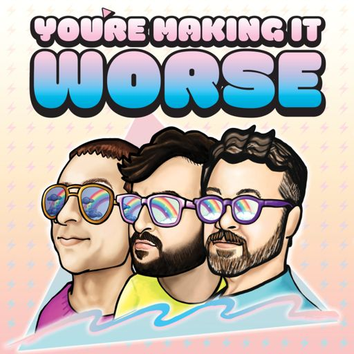 Cover art for podcast You're Making It Worse