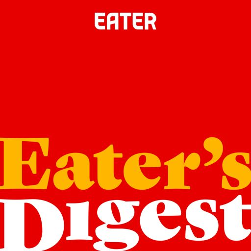 Cover art for podcast Eater's Digest