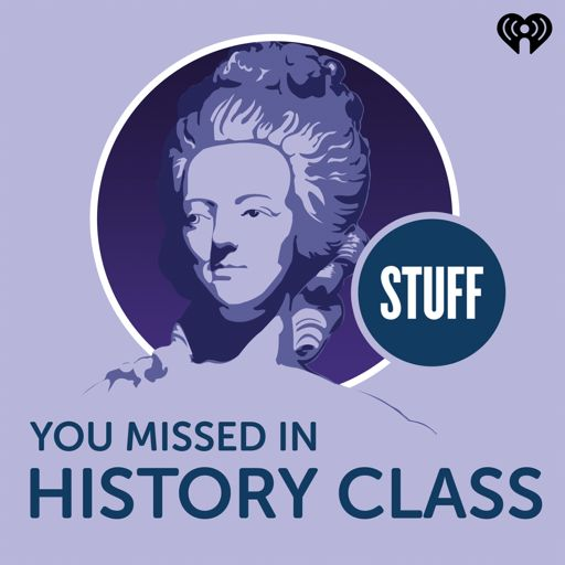 Cover art for podcast Stuff You Missed in History Class