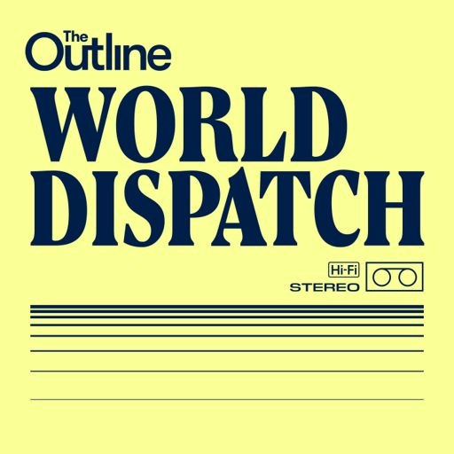 Cover art for podcast The Outline World Dispatch