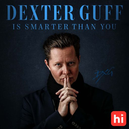 Cover art for podcast Dexter Guff is Smarter Than You