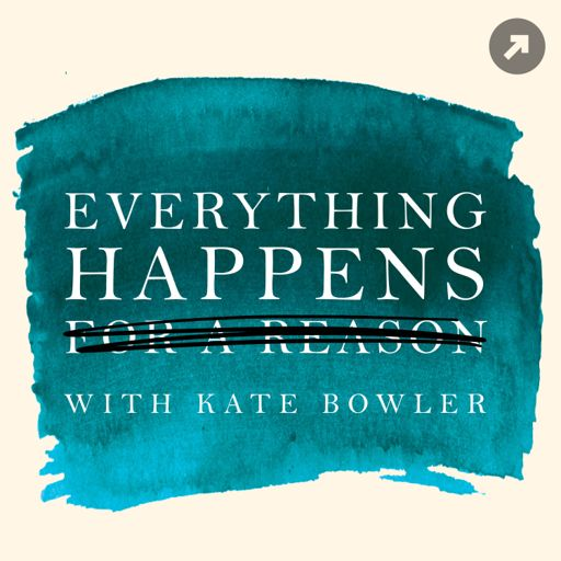 Cover art for podcast Everything Happens with Kate Bowler