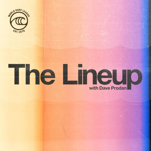 Cover art for podcast The Lineup with Dave Prodan - A Surfing Podcast