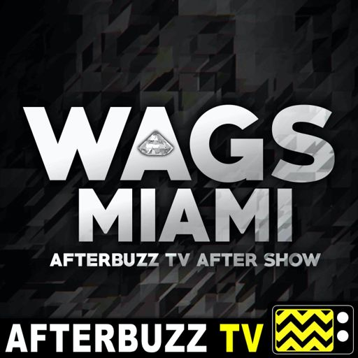 Cover art for podcast WAGS: Miami Reviews & After Show - AfterBuzz TV