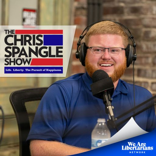 Cover art for podcast Chris Spangle Show - We Are Libertarians Podcast Network