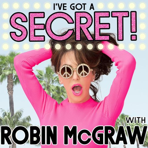 Cover art for podcast I've Got a Secret! with Robin McGraw