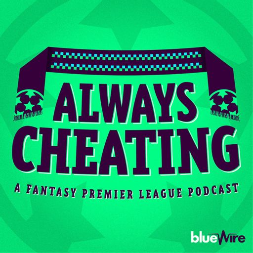 Cover art for podcast Always Cheating: A Fantasy Premier League Podcast (FPL)