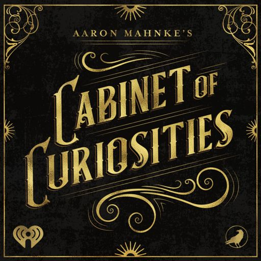Cover art for podcast Aaron Mahnke's Cabinet of Curiosities