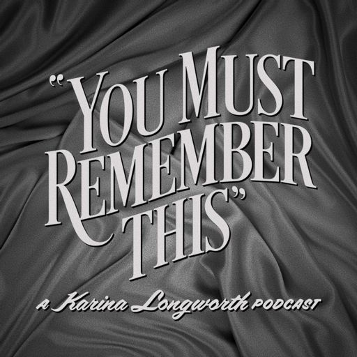 Cover art for podcast You Must Remember This