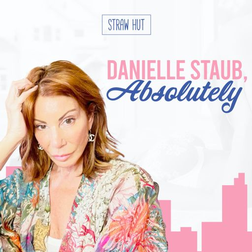 Cover art for podcast Danielle Staub, Absolutely