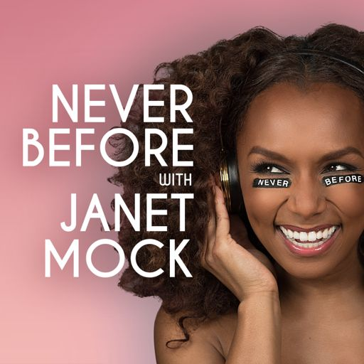 Cover art for podcast Never Before with Janet Mock