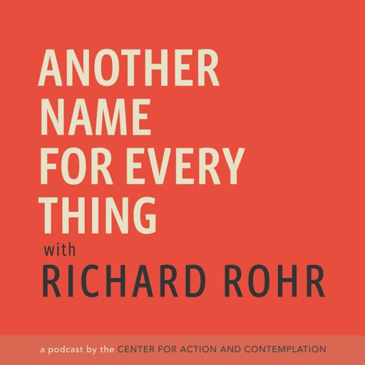 Cover art for podcast Another Name For Every Thing with Richard Rohr