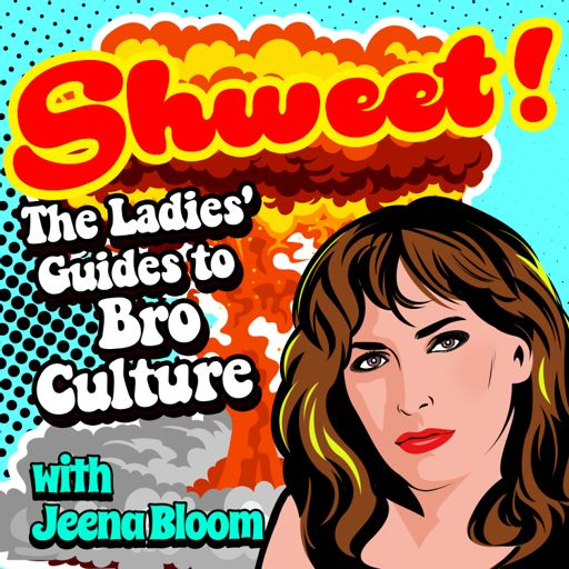 Cover art for podcast Shweet! A Ladies Guide To Bro Culture