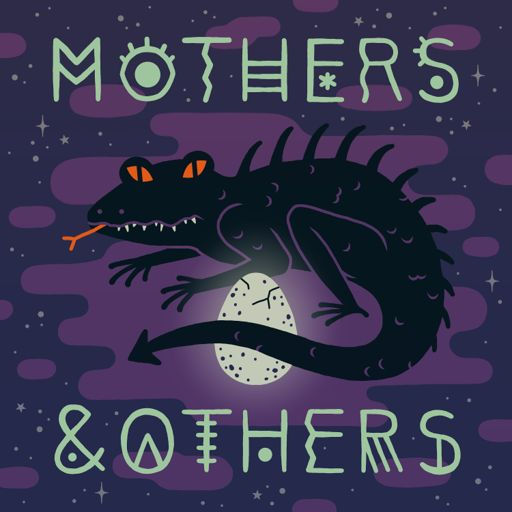 Cover art for podcast Mothers & Others