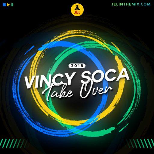 2018 VINCY SOCA TAKE OVER   DJ JEL from DJ JEL on RadioPublic