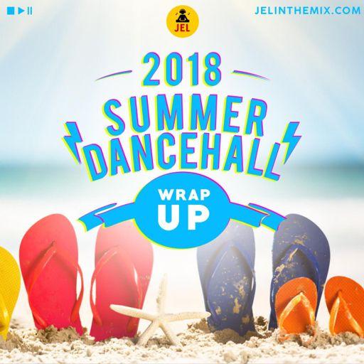 2018 DANCEHALL & REGGAE WRAP UP (RAW) | DJ JEL from DJ JEL