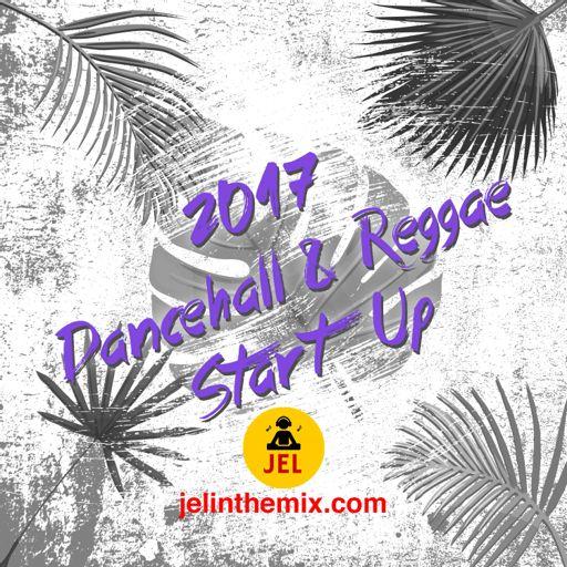 2017 DANCEHALL / REGGAE START UP from DJ JEL on RadioPublic