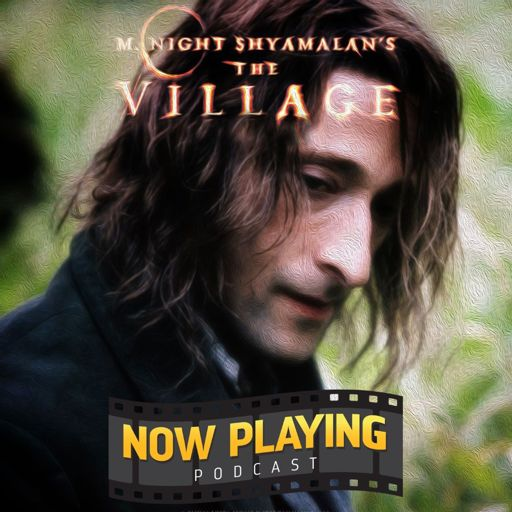 16b4355a204 The Village - A Podcast Preview from Now Playing - The Movie Review Podcast  on RadioPublic
