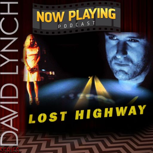 Lost Highway from Now Playing - The Movie Review Podcast on