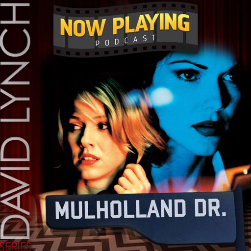 Mulholland Dr from Now Playing - The Movie Review Podcast on