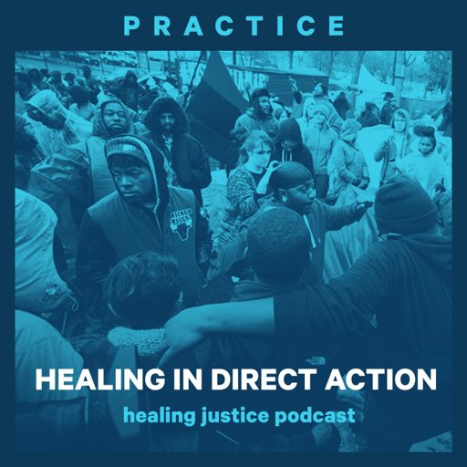 22 Practice: Healing in Direct Action with Black Lives