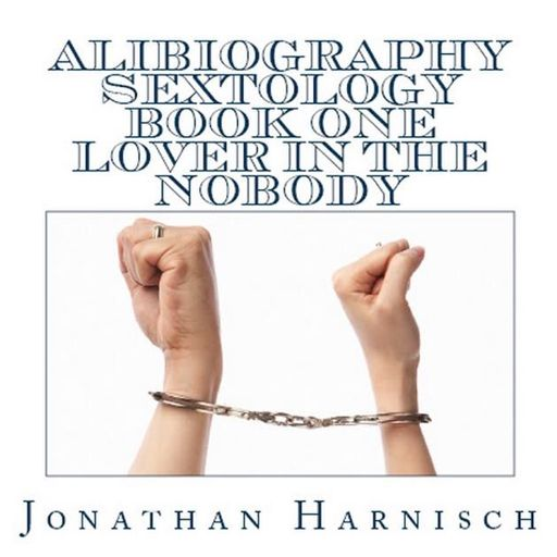Introduction: Jonathan Harnisch An Alibiography from The
