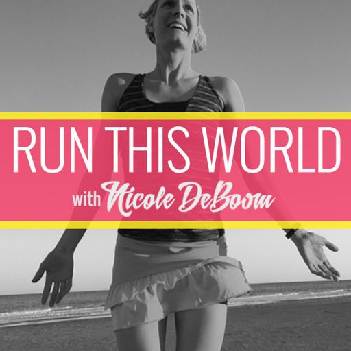 Cover art for podcast Run This World with Nicole DeBoom Podcast
