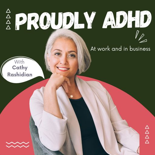 Cover art for podcast Proudly ADHD at work and in business