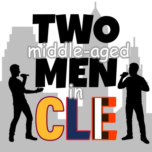 Cover art for podcast Two Middle-Aged Men in Cleveland