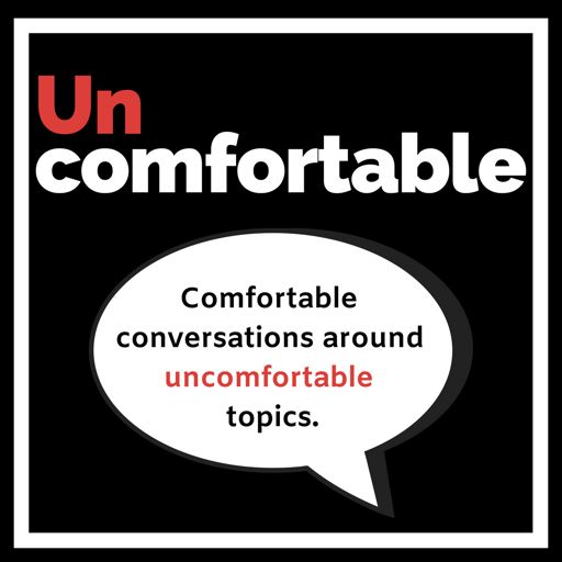 Cover art for podcast Uncomfortable.
