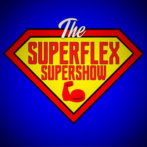 Cover art for podcast The SuperFlex SuperShow