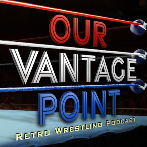 Cover art for podcast Our Vantage Point - Retro Wrestling Podcast