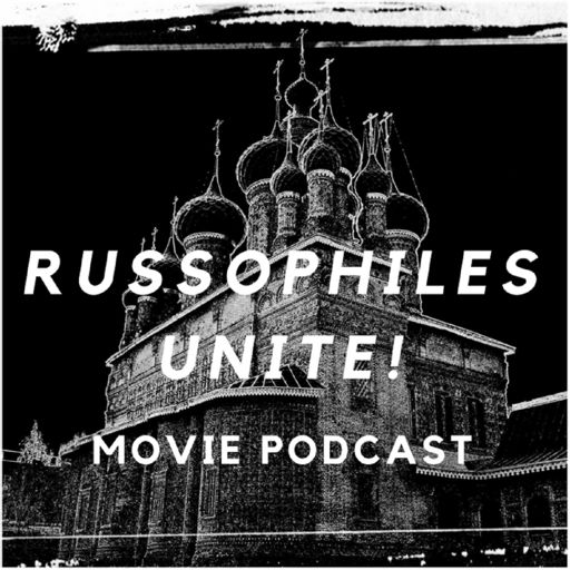 Cover art for podcast Russophiles Unite! Movie Podcast