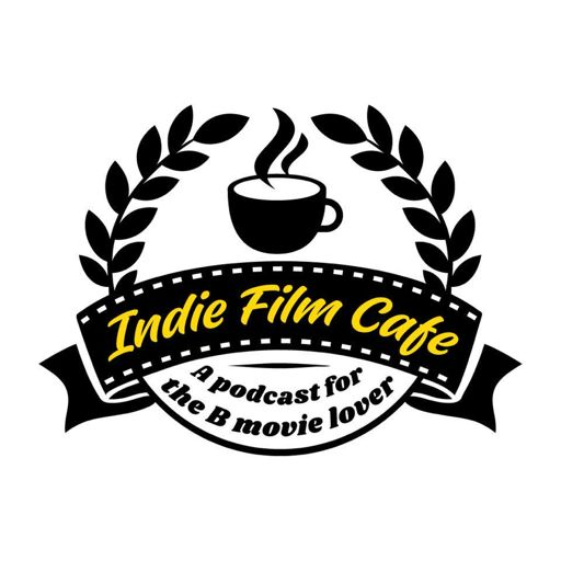 Cover art for podcast Indie Film Cafe