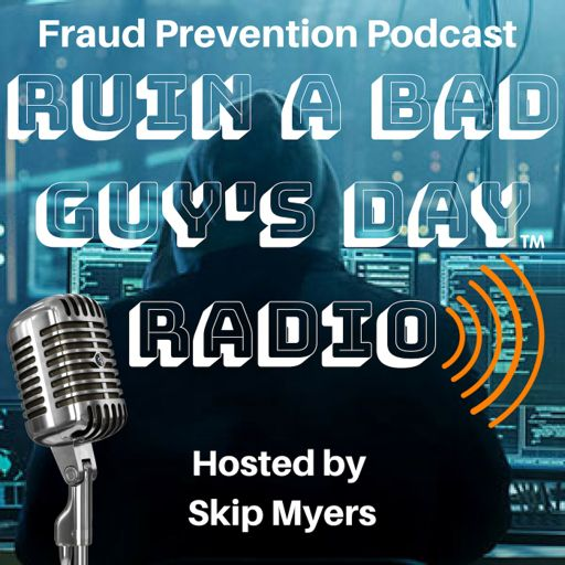Cover art for podcast Ruin a Bad Guy's Day Radio - Fraud Prevention Podcast