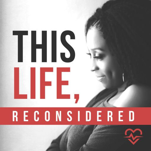 Cover art for podcast This Life, Reconsidered