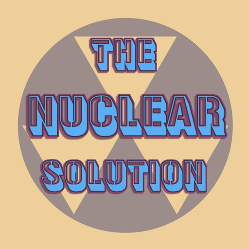 Cover art for podcast The Nuclear Solution