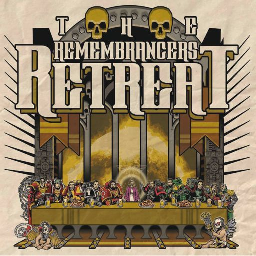 Cover art for podcast The Remembrancers' Retreat | A Horus Heresy Warhammer 30K Podcast